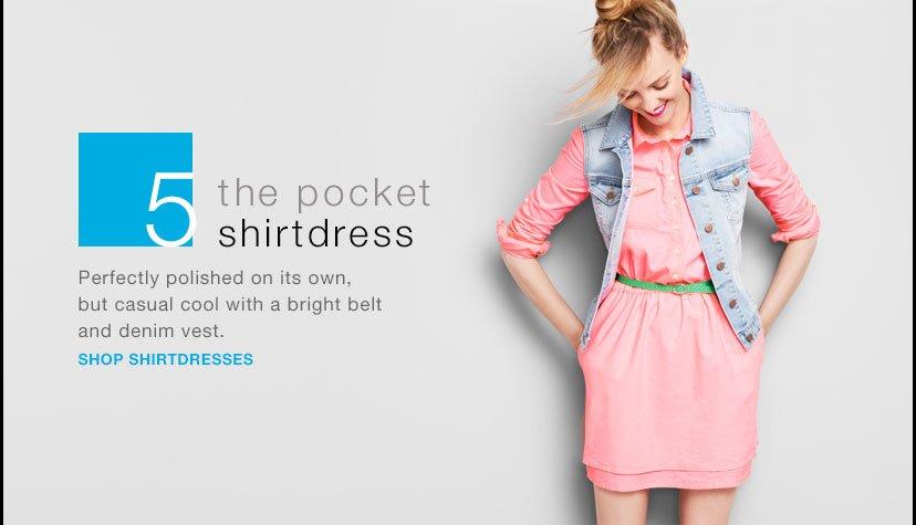 the pocket shirtdress   SHOP SHIRTDRESSES