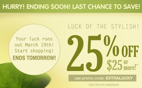 25% Off $25 Ends Soon!