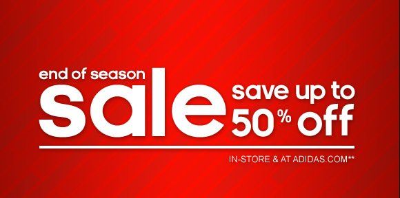 end of the season sale, save up  tp 50% off, in-store & at adidas.com »