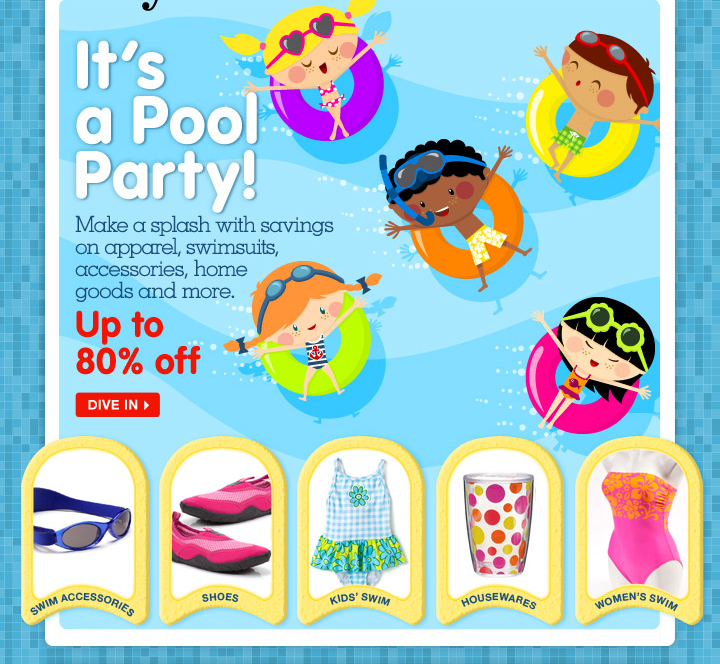 Cannonball! Save up to 80% on Pool Party essentials—from swimsuits to accessories!