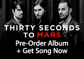 30 Seconds to Mars - Pre-Order Album + Get Song Now