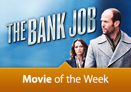 Movie of the Week: The Bank Job