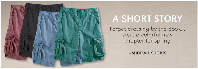 A SHORT STORY | FORGET DRESSING BY THE BOOK...START A COLORFUL NEW CHAPTER FOR SPRING | SHOP ALL SHORTS