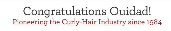 Congratulations Ouidad! Pioneering the Curly-Hair Industry since 1984