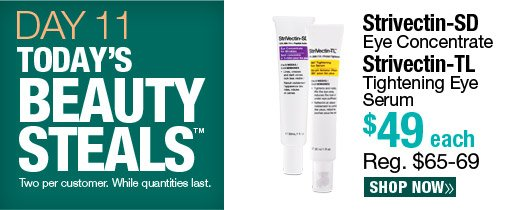 Today's Beauty Steal - Strivectin-SD Eye Concentrate and Strivectin-TL Tightening Eye Serum $49 each