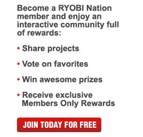 Join Ryobi Nation  JOIN TODAY FOR FREE