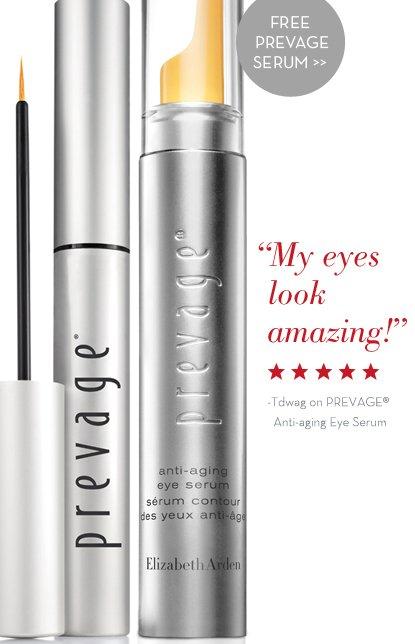 "FREE PREVAGE SERUM. ""My eyes look amazing!"" -Tdwag on PREVAGE® Anti-aging Eye Serum."