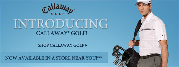 Introducing: Callaway(R) Golf! Shop Callaway Golf.