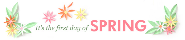 It's the first day of spring!