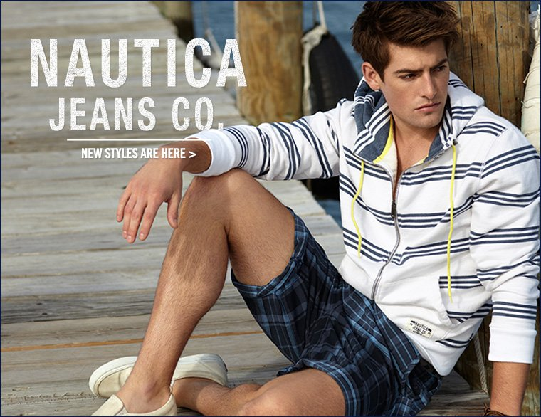Nautica Jeans Co. - New Styles are here!
