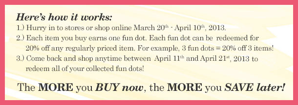 Here's how FUN DOTS Work - Buy More Now, SAVE MORE LATER! SHOP NOW!
