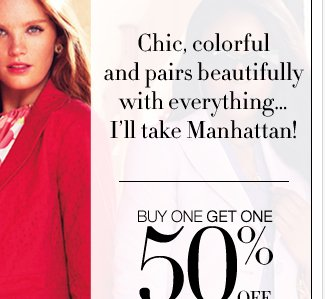 Buy One, Get One 50% Off: Jackets, Pants, Tops, Skirts, Dresses & More!