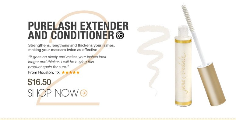 """Shopper's Choice PureLash Extender and Conditioner  Strengthens, lengthens and thickens your lashes, making your mascara twice as effective. """"It goes on nicely and makes your lashes look longer and thicker. I will be buying this product again for sure."""" –From Houston, TX $16.50 Shop Now>>"""