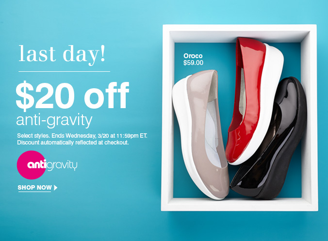 Click here to shop Anti–gravity Sale