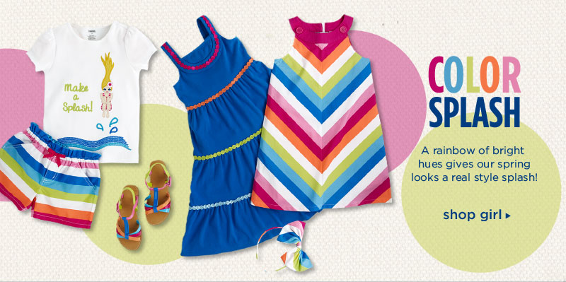 Color Splash: A rainbow of bright hues gives our spring looks a real style splash! Shop Girl