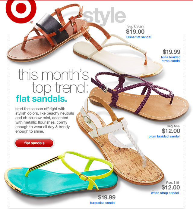 THIS MONTH'S TOP TREND: FLAT SANDALS.