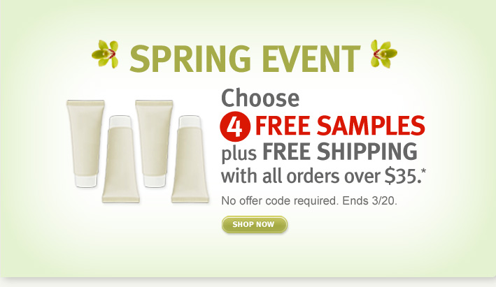 Choose 4 free samples plus free shipping with all orders over $35. Shop Now.