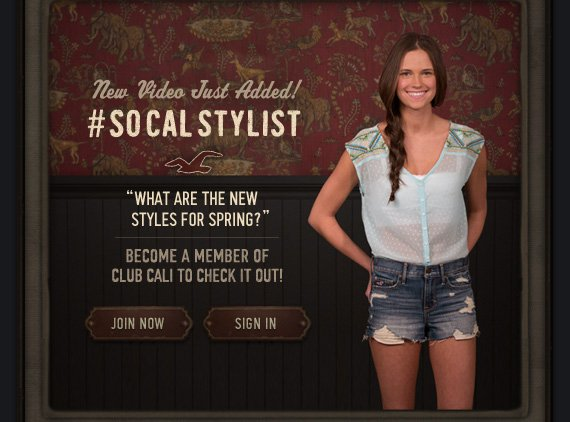 NEW VIDEO JUST ADDED! #SOCALSTYLIST WHAT ARE THE NEW STYLES FOR SPRING? BECOME A MEMBER OF CLUB CALI TO CHECK IT OUT! JOIN NOW SIGN IN