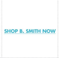 SHOP B. SMITH NOW