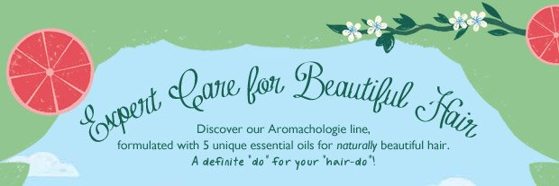 Expert Care for Beautiful Hair Don't underestimate the power of nature when it comes to beautiful hair.  Discover L'OCCITANE's Aromachologie line, formulated with 5 unique essential oils to meet your hair care needs.  A definite do for your hair-do!