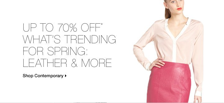 Up To 70% Off* What's Trending For Spring: Leather & More