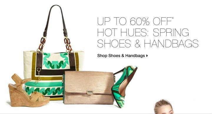 Up To 60% Off* Hot Hues: Spring Shoes & Handbags