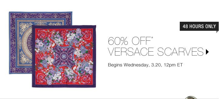 60% Off* Versace Scarves...Shop Now