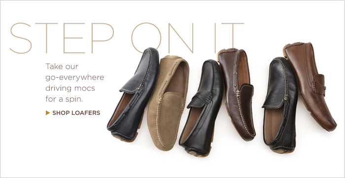 STEP ON IT | Take our go-everywhere driving mocs for a spin. SHOP LOAFERS
