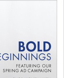 BOLD BEGINNINGS FEATURING OUR SPRING AD CAMPAIGN