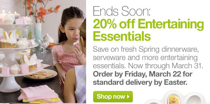 Ends Soon: 20% off Entertaining  Essentials