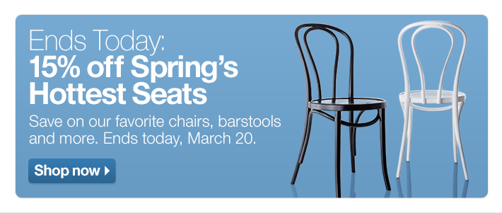 Ends Today: 15% off Spring's Hottest  Seats