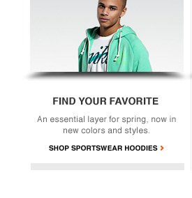 FIND YOUR FAVORITE | An essential layer for spring, now in new colors and styles. | SHOP SPORTSWEAR HOODIES