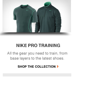 NIKE PRO TRAINING | All the gear you need to train, from base layers to the latest shoes. | SHOP THE COLLECTION