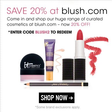 Save 20% at blush.com Come in and shop our huge range of curated cosmetics at blush.com – now 20% off! *Enter code BLUSH2 to redeem Shop Now>>