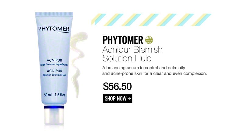 Paraben-free Phytomer - Acnipur Blemish Solution Fluid  A balancing serum to control and calm oily and acne-prone skin for a clear and even complexion. $56.50 Shop Now>>