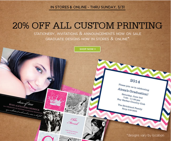 Custom Printing On Sale Now!   Save 20% Off Custom Printing - In Stores & Online  Personalized note cards, stationery & invitations  Thru Sunday, 3/31 No code required   Shop in stores and online at www.papyrusonline.com