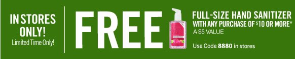 Free Full-Size Hand Sanitizer with any purchase of $10 or more*