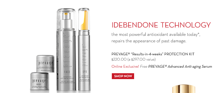"""IDEBENDONE TECHNOLOGY the most powerful antioxidant available today*, repairs the appearance of past damage. PREVAGE® """"Results-in-4-weeks"""" PROTECTION KIT  $220.00 (a $297.00 value). Online Exclusive! Free PREVAGE® Advanced Anti-aging Serum. SHOP NOW."""