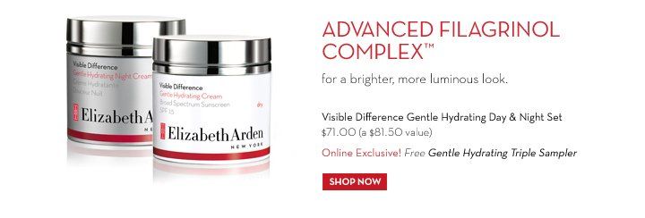ADVANCED FILAGRINOL COMPLEX™ for a brighter, more luminous look. Visible Difference Gentle Hydrating Day & Night Set $71.00 (a $81.50 value). Online Exclusive! Free Gentle Hydrating Triple Sampler. SHOP NOW.