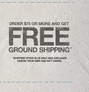 ORDER $75 OR MORE AND GET FREE GROUND SHIPPING*