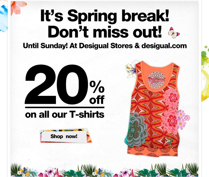 It's Spring break! Don't miss out!