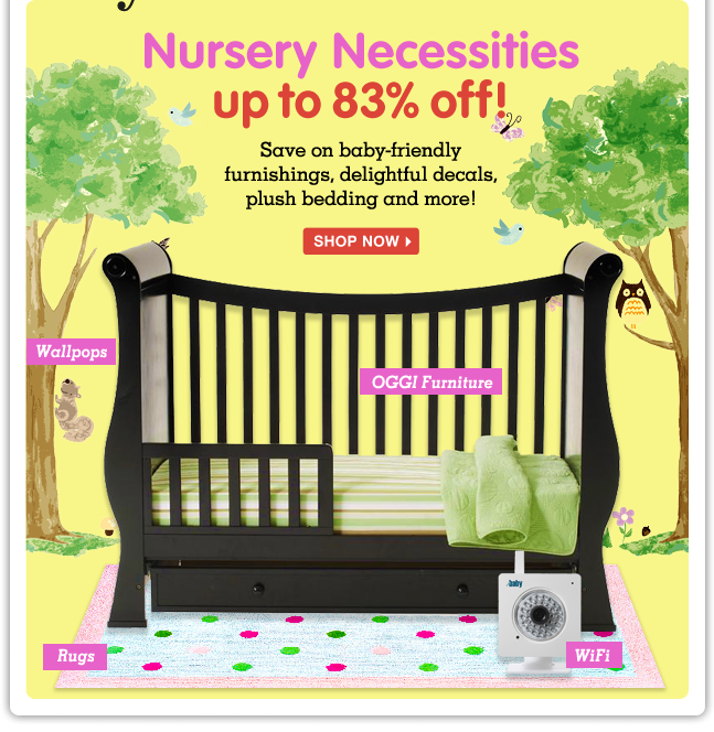 A nursery you can be proud of: Save up to 83% on all the necessities for your new arrival's first room.