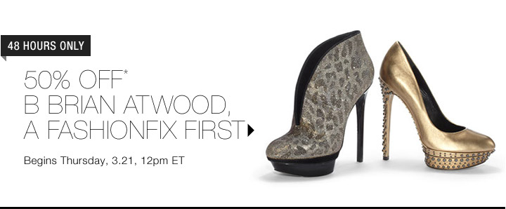 50% Off* B Brian Atwood Shoes…Shop Now