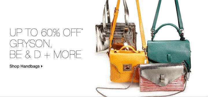 Up To 60% Off* Gryson, Be & D + More