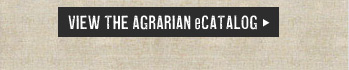 VIEW THE AGRARIAN eCATALOG