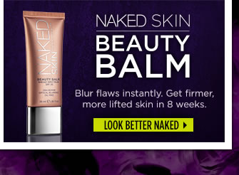 Naked Skin Beauty Balm - Blur flaws instantly.  Get firmer, more lifted skin in 8 weeks.  Look Better Naked >