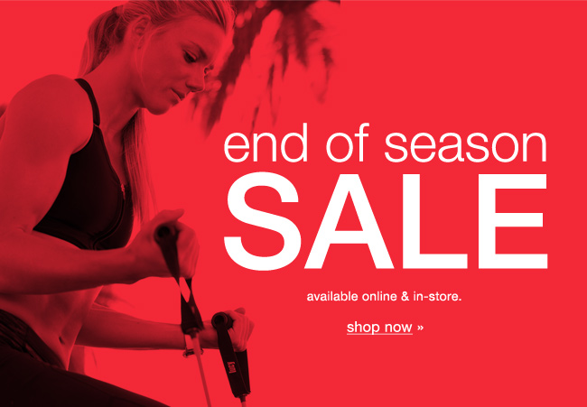End of Season Sale. Shop now