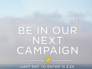 Ends Soon! | Project Live Your Life | Be In Our Next Campaign | Last Day To Enter Is 3.24
