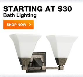 Starting at $30 bath lighting  SHOP NOW
