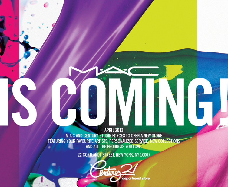 MAC and Century 21 join forces to open a new store featuring your favourite artists, personalized service, new collections, and all   the products you love